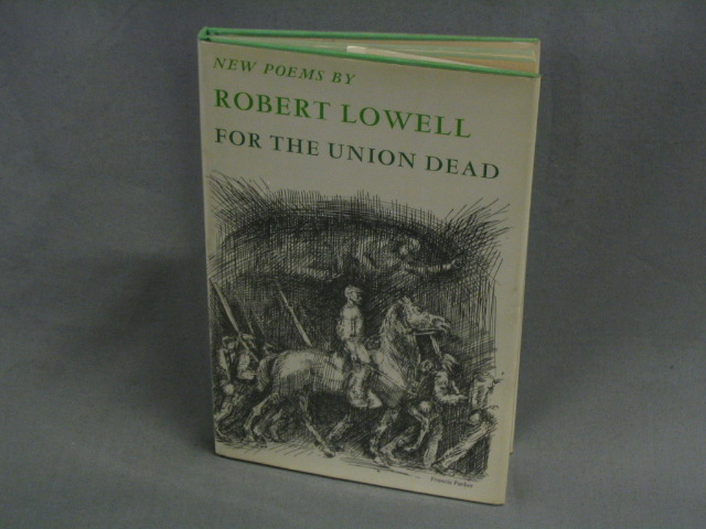 robert lowell for the union dead For the union dead by robert lowell for the union dead learning guide by  phd students from stanford, harvard, berkeley.
